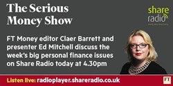 The Serious Money Show with Claer Barrett talking through this weekend's edition of FT Money