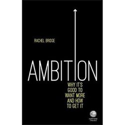 The Book Review: 'Ambition: Why it's good to want more and How to get it' by Rachel Bridge