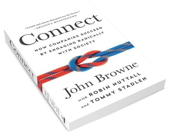 The Book Review: 'Connect: How Companies that Engage with Society Become More Successful' by John Browne
