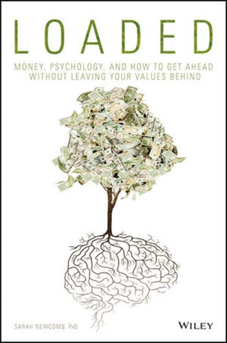 "Book review: ""Loaded: Money, Psychology and How to Get Ahead without leaving your values behind."""