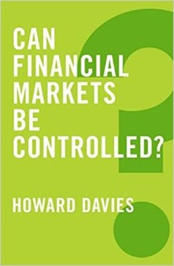 The Book Review: 'Can Financial Markets be Controlled?' By Sir Howard Davies
