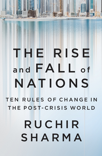 The Book Review: 'The Rise & Fall of Nations' (Ruchir Sharma) - a global view of economic health and wealth