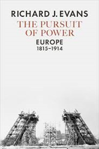 The Book Review: 'The Pursuit of Power: Europe, 1815-1914' by Sir Richard J. Evans