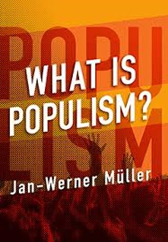 The Book Review: 'What is Populism?' by Professor Jan-Werner Müller