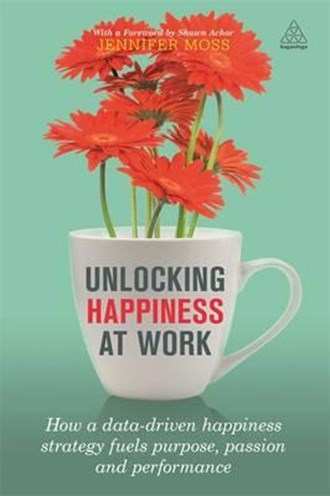 How to unlock happiness at work- Jennifer Moss author of of Unlocking Happiness at Work