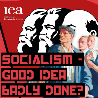 IEA: Socialism - Good idea, badly done?
