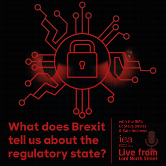 IEA: What does Brexit tell us about the regulatory state?